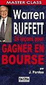 Warren Buffett 24 Lecons pour Gagner en Bourse par Pardoe