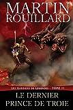 Les Gardiens de Légendes, Tome III: Le Dernier Prince de Troie