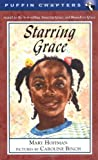 Starring Grace (Puffin Chapters) (0142300225) by Hoffman, Mary
