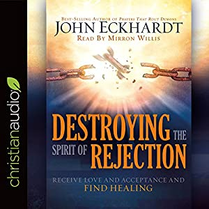 Destroying the Spirit of Rejection Audiobook