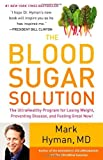 img - for The Blood Sugar Solution: The UltraHealthy Program for Losing Weight, Preventing Disease, and Feeling Great Now! book / textbook / text book