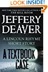 A Textbook Case (a Lincoln Rhyme stor...