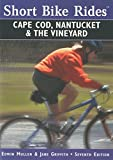 img - for Short Bike Rides  on Cape Cod, Nantucket & the Vineyard, 7th (Short Bike Rides Series) book / textbook / text book