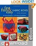 Fast, Fun & Easy Fabric Boxes: 8 Grea...
