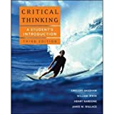 Critical Thinking: A Students Introduction 3rd Edition (Third Ed.) 3e By Gregory Bassham, William Irwin, Henry Nardone and James Wallace 2007