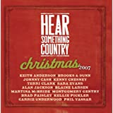 Hear Something Country Christmas 2007 ~ Various artists