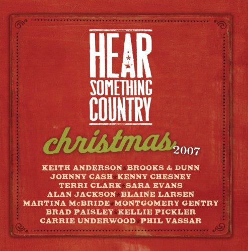 Carrie Underwood - Hear Something Country Christmas 2007 - Zortam Music