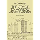 The City of To-morrow and Its Planning (Dover Architecture) ~ Le Corbusier