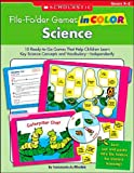 Science Grades K-2: 10 Ready-to-go Games That Help Children Learn Key Science Concepts and Vocabulary-Independently! (File-Folder Games in Color)