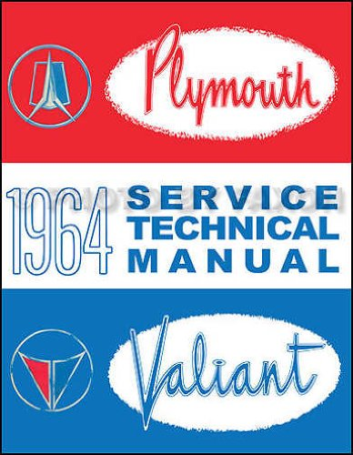 COMPLETE & UNABRIDGED 1964 PLYMOUTH & VALIANT REPAIR SHOP & SERVICE MANUAL - Includes Belvedere, Fury, Sport Fury, Savoy, Valiant V-100, V-200, Signet 200, and wagons.
