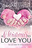 A Christmas To Love You (The Love Series Book 4.5)