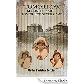 TOMMORROW MY SISTER SAID, TOMORROW NEVER CAME
