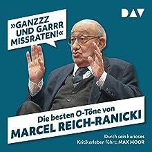 »Ganzzz und garrr missraten«: Die besten O-Töne von Marcel Reich-Ranicki Hörbuch von Martin Nusch Gesprochen von: Max Moor
