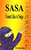 Sasa: Count Like A Ninja (A Fun Book For Children Ages 1-4) (Sasa: The Toddler Ninja)