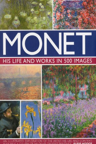 Monet: His Life & Works in 500 Images