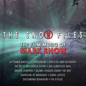 The Snow Files - The Film Music of Mark Snow