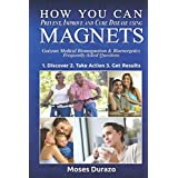 How You Can Prevent, Improve and  Cure Disease Using Magnets: Goizean Medical Biomagnetism & Bioenergetics: Frequently Asked Questions (Volume 2)