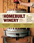The Homebuilt Winery: 43 Projects for...
