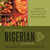 Image of The Essential Nigerian Cookbook: Cooking Off the Beaten Track: the 12 Ultimate Nigerian Recipes