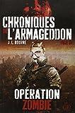 CHRONIQUES DE L'ARMAGEDDON T03 : OPERATION ZOMBIE