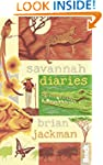 Savannah Diaries (Bradt Travel Narrat...
