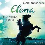 Eine falsche Fährte (Elena: Ein Leben für Pferde 6)