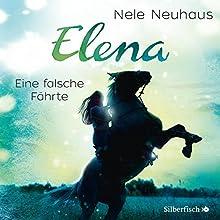 Eine falsche Fährte (Elena: Ein Leben für Pferde 6) Hörspiel von Nele Neuhaus Gesprochen von:  div.