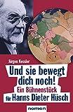 J�rgen Kessler 'Und sie bewegt dich noch!: Ein B�hnenst�ck f�r Hanns Dieter H�sch'
