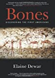 Bones: Discovering the First Americans (0786713771) by Dewar, Elaine