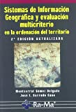 img - for SISTEMAS DE INFORMACI N GEOGR FICA Y EVALUACI N MULTICRITERIO EN LA ORDENACI N DEL TERRITORIO. 2  ED book / textbook / text book
