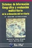 img - for SISTEMAS DE INFORMACI N GEOGR FICA Y EVALUACI N MULTICRITERIO EN LA ORDENACI N DEL TERRITORIO. 2  ED book / textbook / text book