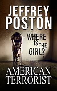 American Terrorist: Where Is The Girl? by Jeffrey Poston ebook deal
