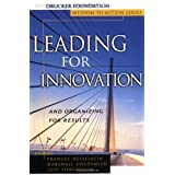 Leading for Innovation: And Organizing for Resultsby Frances Hesselbein