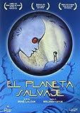 El Planeta Salvaje [DVD]