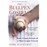 The Bullpen Gospels: A Non-Prospect's Pursuit of the Major Leagues and the Meaning of Lifeby Dirk Hayhurst