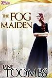 The Fog Maiden
