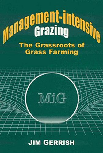 Management-Intensive Grazing: The Grassroots of Grass Farming PDF