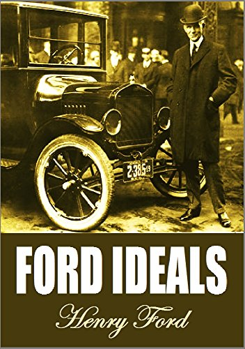 "Ford Ideals Being a Selection from  ""Mr. Ford's Page"" in The Dearborn Independent (1922) (English Edition)"