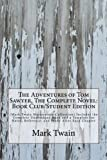 img - for The Adventures of Tom Sawyer, The Complete Novel: Book Club/Student Edition: (Mark Twain Masterpiece Collection) Includes the Complete Unabridged Book ... Reference, and Study After Each Chapter book / textbook / text book