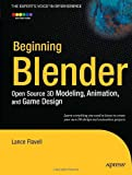 Beginning Blender: Open Source 3D Modeling, Animation, and Game Design