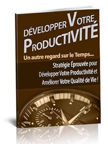 Couverture du livre Développer votre productivité
