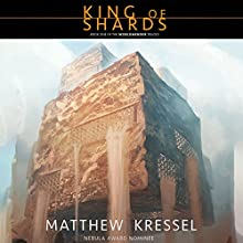 King of Shards: Book One of the Worldmender Trilogy (       UNABRIDGED) by Matthew Kressel Narrated by Jonathan Davis