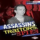 Assassins, Traitors, and Spies Hörbuch von Elaine Landau Gesprochen von:  Book Buddy Digital Media