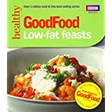 Good Food: Low-fat Feasts: Triple-tested Recipes (BBC Good Food)by Good Homes Magazine
