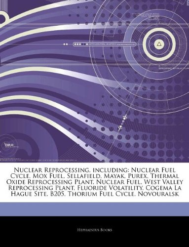 articles-on-nuclear-reprocessing-including-nuclear-fuel-cycle-mox-fuel-sellafield-mayak-purex-therma
