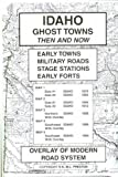 Idaho, Ghost Towns, 5;Map Set Then & Now