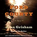 Ford County: Stories (       UNABRIDGED) by John Grisham Narrated by John Grisham
