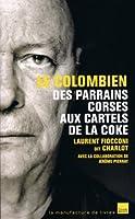 Le colombien (T�moignages)