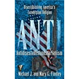 Antidisestablishmentarianism: Disestablishing America's Established Religion ~ Michael Findley