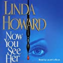 Now You See Her Audiobook by Linda Howard Narrated by Laurel Lefkow